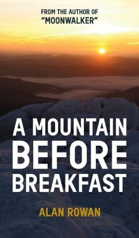 A Mountain Before Breakfast by Alan Rowan